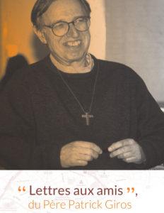 Père Patrick Giros - Lettres aux amis