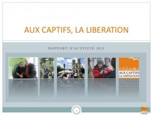 Rapport annuel 2012 - Association Aux captifs la libération