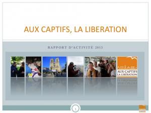 Rapport annuel 2013 - Association Aux captifs la libération