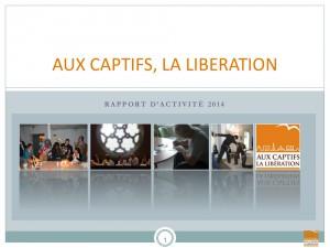 Rapport annuel 2014 - Association Aux captifs la libération